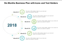 Six Months Business Plan With Icons And Text Holders Ppt PowerPoint Presentation Portfolio Example File