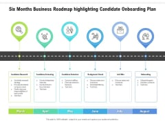 Six Months Business Roadmap Highlighting Candidate Onboarding Plan Mockup