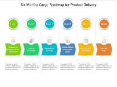 Six Months Cargo Roadmap For Product Delivery Mockup