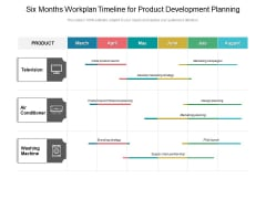 Six Months Workplan Timeline For Product Development Planning Ideas