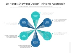 Six Petals Showing Design Thinking Approach Ppt PowerPoint Presentation Styles Background Designs PDF