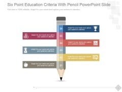 Six Point Education Criteria With Pencil Ppt PowerPoint Presentation Infographic Template
