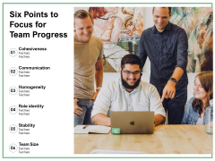 Six Points To Focus For Team Progress Ppt PowerPoint Presentation Summary Visuals PDF