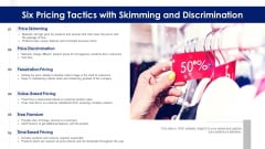 Six Pricing Tactics With Skimming And Discrimination Ppt PowerPoint Presentation File Professional PDF