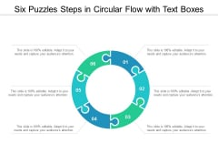 Six Puzzles Steps In Circular Flow With Text Boxes Ppt Powerpoint Presentation Slides Display