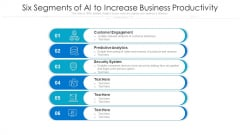 Six Segments Of AI To Increase Business Productivity Ppt PowerPoint Presentation File Styles PDF