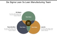 Six Sigma Lean 5S Lean Manufacturing Team Workflow Ppt PowerPoint Presentation Pictures Tips