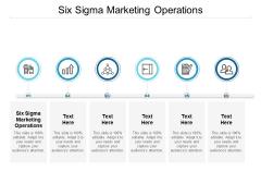 Six Sigma Marketing Operations Ppt PowerPoint Presentation Slides Inspiration Cpb