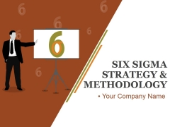 Six Sigma Strategy And Methodology Ppt PowerPoint Presentation Complete Deck With Slides