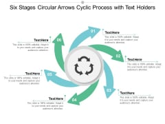 Six Stages Circular Arrows Cyclic Process With Text Holders Ppt Powerpoint Presentation Layouts Influencers