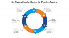 Six Stages Circular Design For Problem Solving Ppt PowerPoint Presentation File Objects PDF