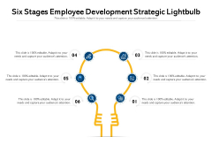 Six Stages Employee Development Strategic Lightbulb Ppt PowerPoint Presentation Professional Slides PDF