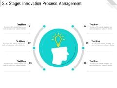 Six Stages Innovation Process Management Ppt PowerPoint Presentation File Information PDF