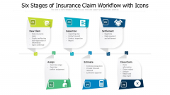 Six Stages Of Insurance Claim Workflow With Icons Ppt PowerPoint Presentation Gallery Deck PDF