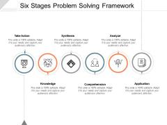 Six Stages Problem Solving Framework Ppt PowerPoint Presentation Model Information
