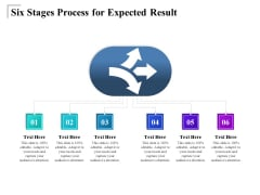 Six Stages Process For Expected Result Ppt PowerPoint Presentation File Sample PDF