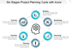 Six Stages Project Planning Cycle With Icons Ppt Powerpoint Presentation Infographics Objects