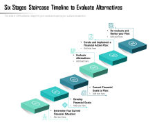 Six Stages Staircase Timeline To Evaluate Alternatives Ppt PowerPoint Presentation Gallery Picture PDF