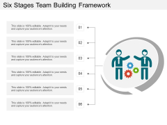 Six Stages Team Building Framework Ppt PowerPoint Presentation Slides Graphics Pictures PDF
