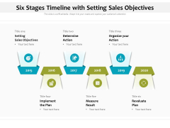 Six Stages Timeline With Setting Sales Objectives Ppt PowerPoint Presentation File Infographic Template PDF