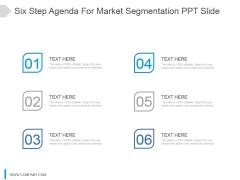 Six Step Agenda For Market Segmentation Ppt Slide