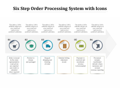 Six Step Order Processing System With Icons Ppt PowerPoint Presentation Model Example Topics PDF