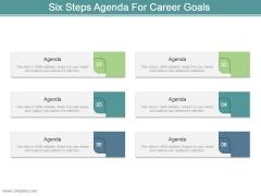 Six Steps Agenda For Career Goals Powerpoint Slide Show