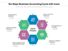 Six Steps Business Accounting Cycle With Icons Ppt PowerPoint Presentation Ideas Tips PDF