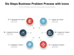 Six Steps Business Problem Process With Icons Ppt PowerPoint Presentation Portfolio Slides