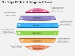 Six Steps Circle Cut Design With Icons Powerpoint Template