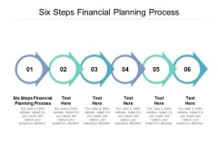Six Steps Financial Planning Process Ppt PowerPoint Presentation Infographics Infographics Cpb