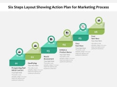 Six Steps Layout Showing Action Plan For Marketing Process Ppt PowerPoint Presentation Inspiration Themes PDF