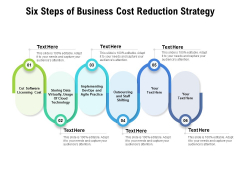 Six Steps Of Business Cost Reduction Strategy Ppt PowerPoint Presentation Outline Icons