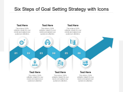 Six Steps Of Goal Setting Strategy With Icons Ppt PowerPoint Presentation Icon Infographics