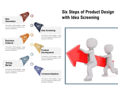 Six Steps Of Product Design With Idea Screening Ppt PowerPoint Presentation Icon Infographics PDF