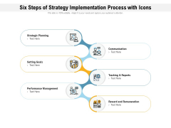 Six Steps Of Strategy Implementation Process With Icons Ppt PowerPoint Presentation Icon Maker