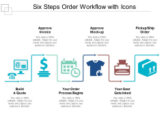 Six Steps Order Workflow With Icons Ppt PowerPoint Presentation Inspiration Background Designs