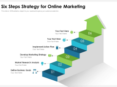 Six Steps Strategy For Online Marketing Ppt PowerPoint Presentation Layouts Information PDF