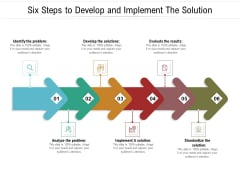 Six Steps To Develop And Implement The Solution Ppt PowerPoint Presentation Infographic Template Example 2015 PDF