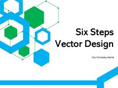 Six Steps Vector Design Process Infographic Ppt PowerPoint Presentation Complete Deck
