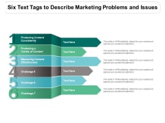 Six Text Tags To Describe Marketing Problems And Issues Ppt PowerPoint Presentation Ideas Objects