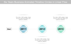 Six Years Business Animated Timeline Circles In Linear Flow Ppt PowerPoint Presentation Slides Professional