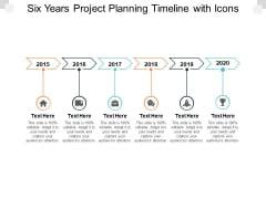 Six Years Project Planning Timeline With Icons Ppt PowerPoint Presentation Portfolio Graphics Design