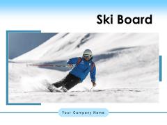 Ski Board Christmas Dressing Tourist Enjoying Ppt PowerPoint Presentation Complete Deck