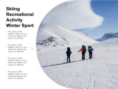 Skiing Recreational Activity Winter Sport Ppt PowerPoint Presentation Styles Topics
