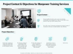 Skill Development Employee Training Project Context And Objectives For Manpower Training Services Formats PDF
