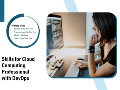 Skills For Cloud Computing Professional With Devops Ppt PowerPoint Presentation Visual Aids Layouts PDF