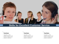 Skills For Excellent Customer Service Ppt PowerPoint Presentation Styles Display