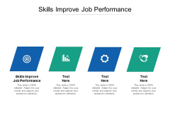 Skills Improve Job Performance Ppt PowerPoint Presentation Summary Maker Cpb