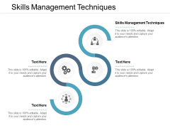 Skills Management Techniques Ppt PowerPoint Presentation Pictures Graphics Cpb